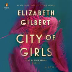 City of Girls: A Novel Audiobook, by