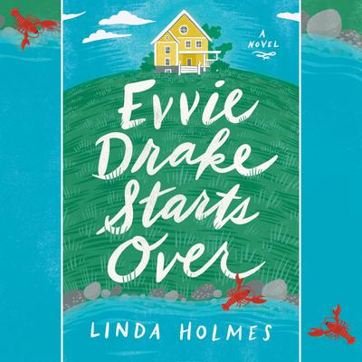Evvie Drake Starts Over: A Novel Audiobook, by Linda Holmes