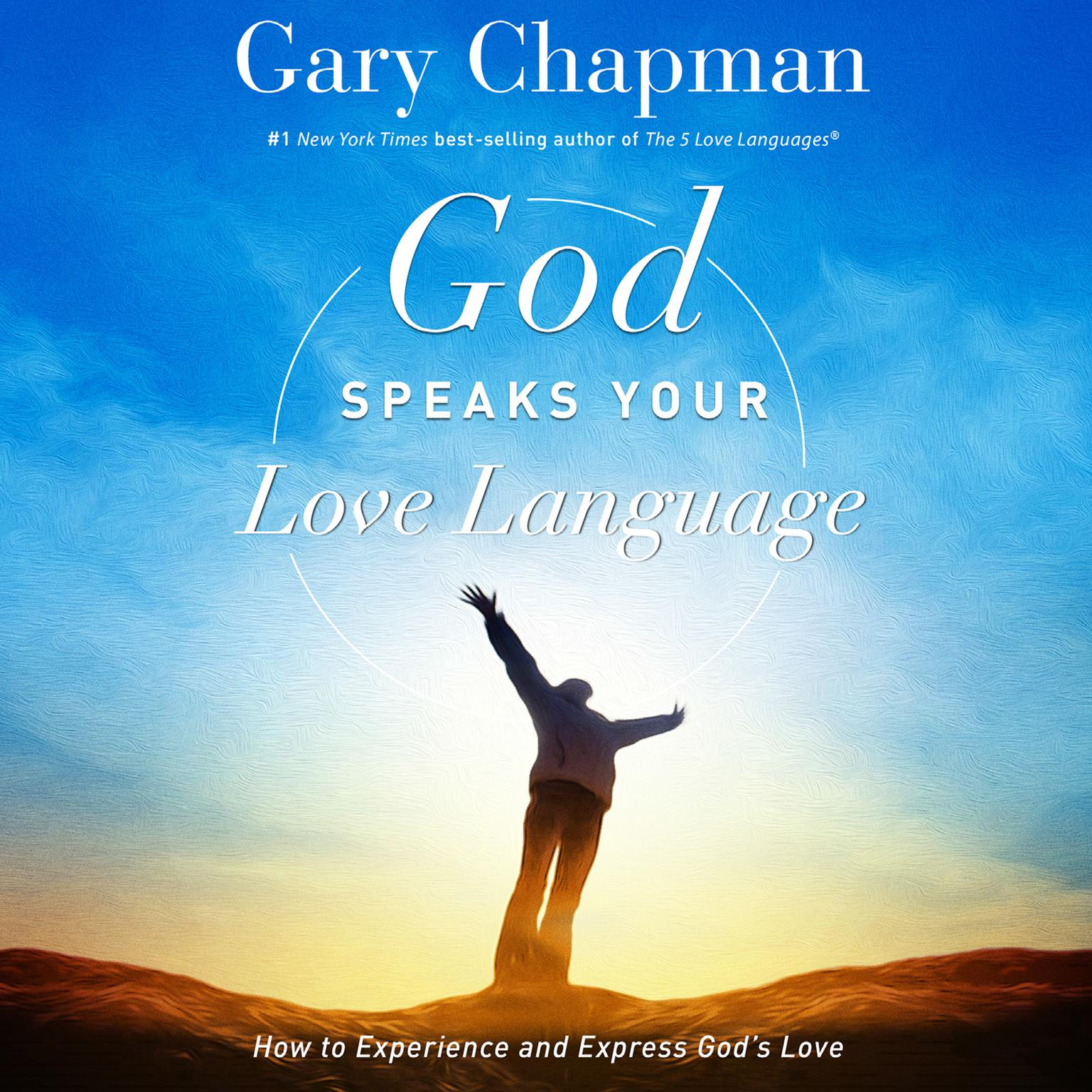 Printable God Speaks Your Love Language: How to Express and Experience God's Love Audiobook Cover Art