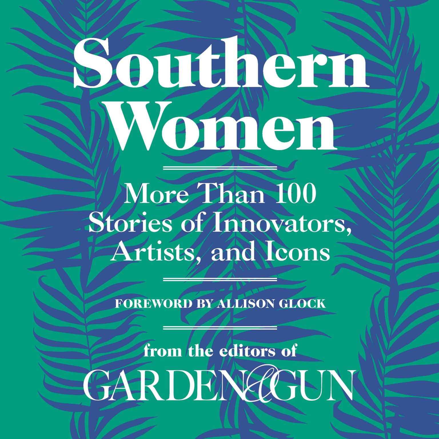 Printable Southern Women: More Than 100 Stories of Innovators, Artists, and Icons Audiobook Cover Art