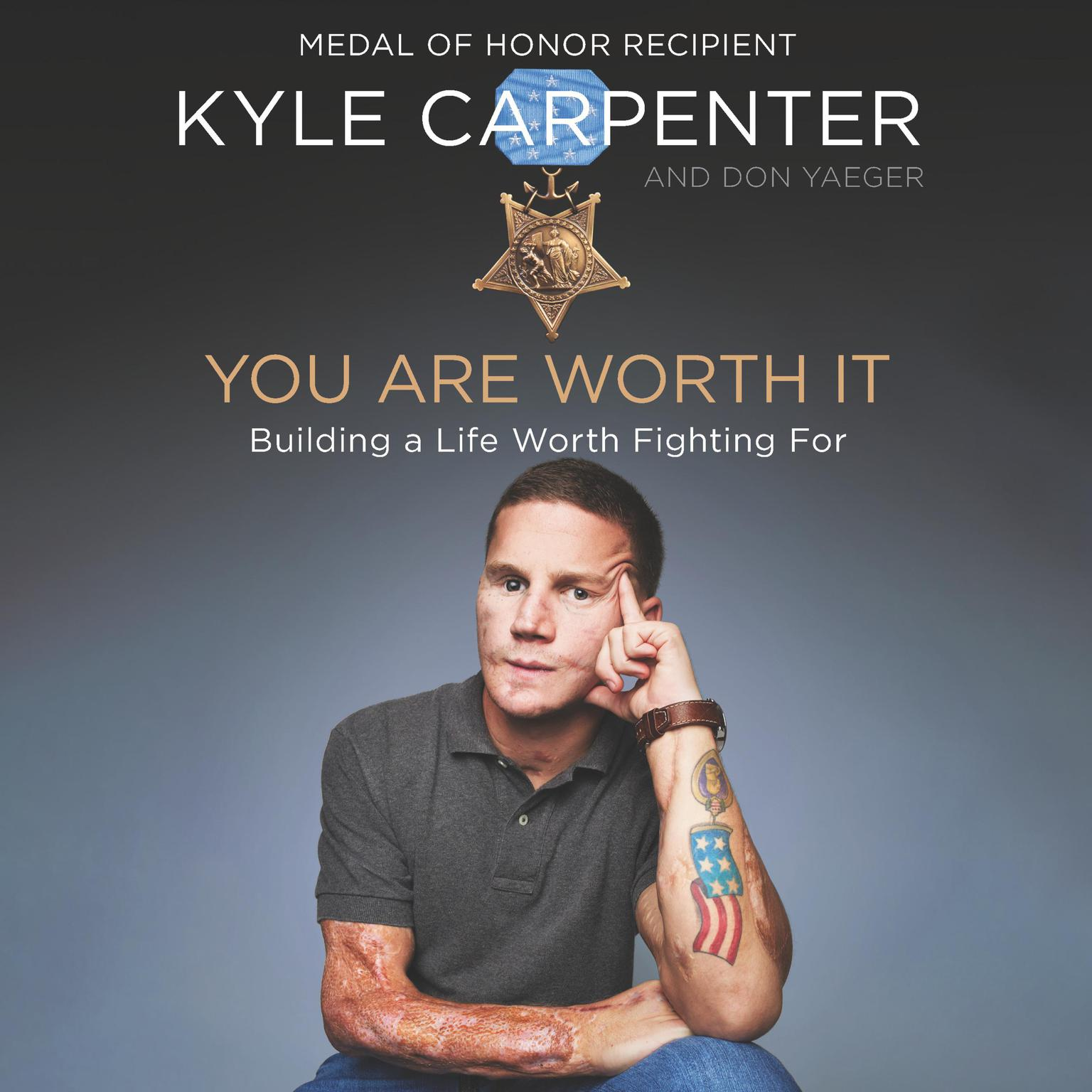 You Are Worth It: Building a Life Worth Fighting For Audiobook, by Kyle Carpenter