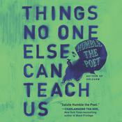 Things No One Else Can Teach Us: Turning Losses Into Lessons Audiobook, by Humble the Poet