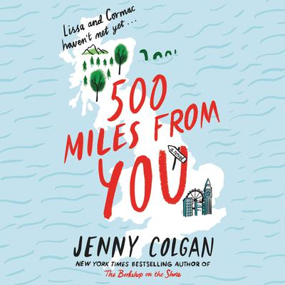 500 Miles from You: A Novel Audiobook, by Jenny Colgan