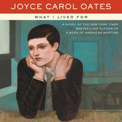 What I Lived For Audiobook, by Joyce Carol Oates