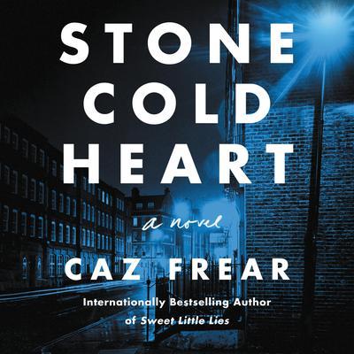 Stone Cold Heart: A Novel Audiobook, by Caz Frear