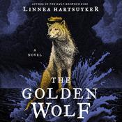 The Golden Wolf: A Novel Audiobook, by Linnea Hartsuyker
