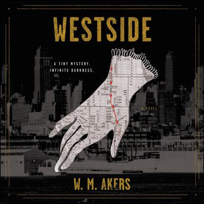 Westside: A Novel Audiobook, by W.M. Akers