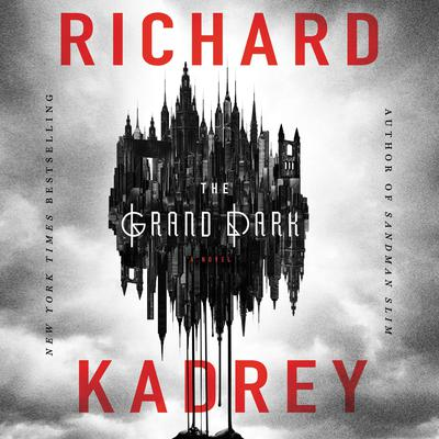 The Grand Dark Audiobook, by Richard Kadrey