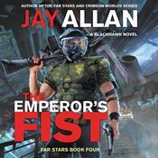 The Emperor's Fist: A Blackhawk Novel Audiobook, by Jay Allan