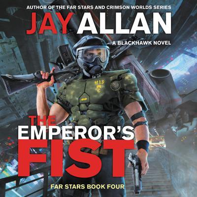 The Emperors Fist: A Blackhawk Novel Audiobook, by Jay Allan