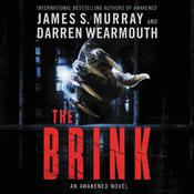 The Brink: An Awakened Novel Audiobook, by James S. Murray, Darren Wearmouth