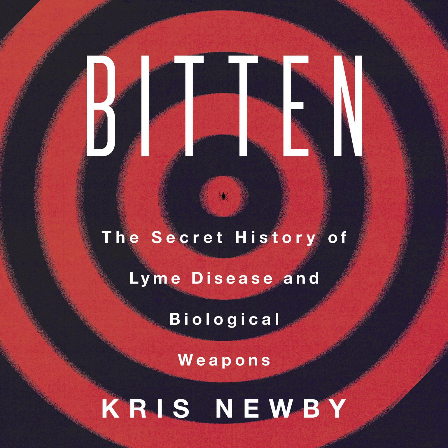 Printable Bitten: The Secret History of Lyme Disease and Biological Weapons Audiobook Cover Art