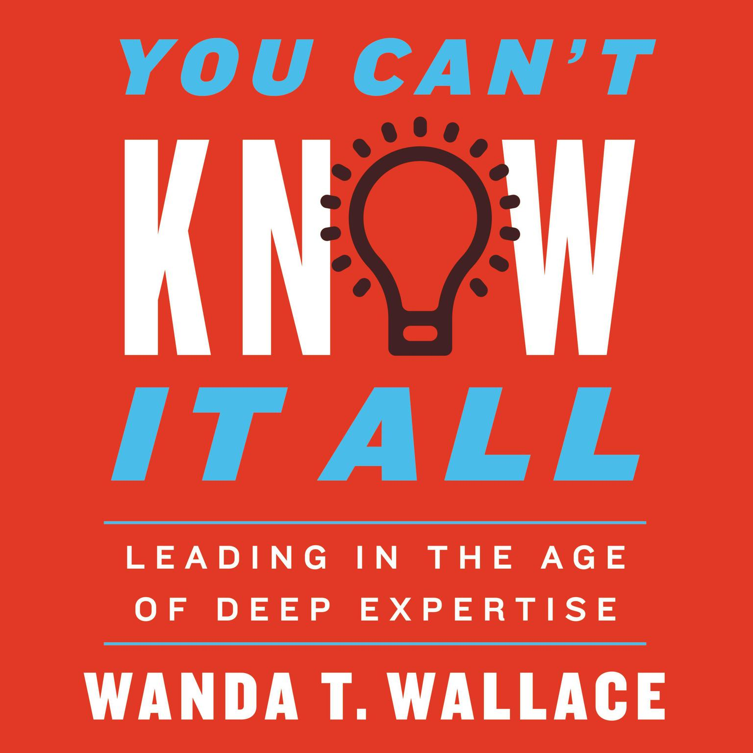 Printable You Can't Know It All: Leading in the Age of Deep Expertise Audiobook Cover Art