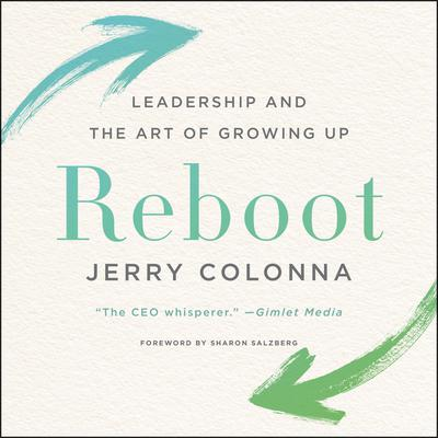 Reboot: Leadership and the Art of Growing Up Audiobook, by Jerry Colonna