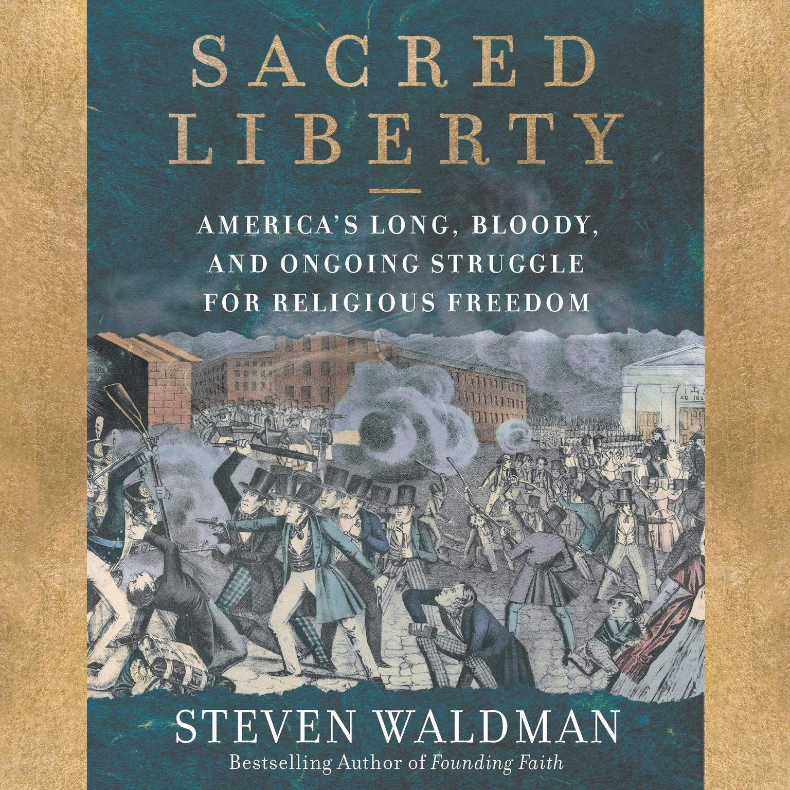Printable Sacred Liberty: America's Long, Bloody, and Ongoing Struggle for Religious Freedom Audiobook Cover Art