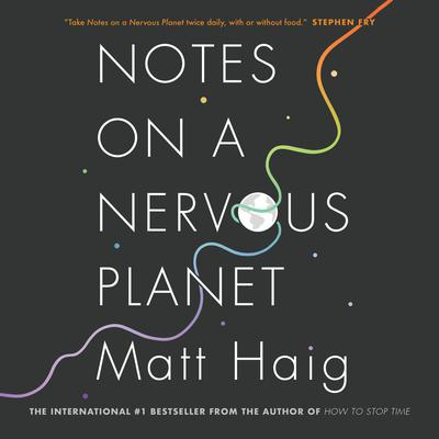 Notes on a Nervous Planet Audiobook, by Matt Haig