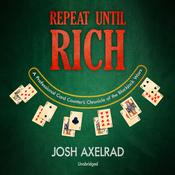 Repeat Until Rich: A Professional Card Counter's Chronicle of the Blackjack Wars Audiobook, by Josh Axelrad
