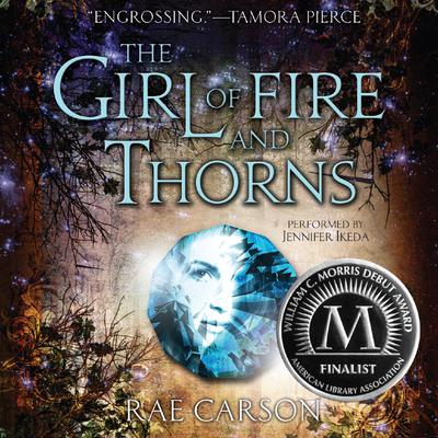 The Girl of Fire and Thorns Audiobook, by Rae Carson