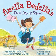 Amelia Bedelias First Day of School Audiobook, by Herman Parish