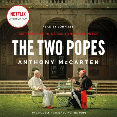 The Pope: Francis, Benedict, and the Decision That Shook the World Audiobook, by Anthony McCarten
