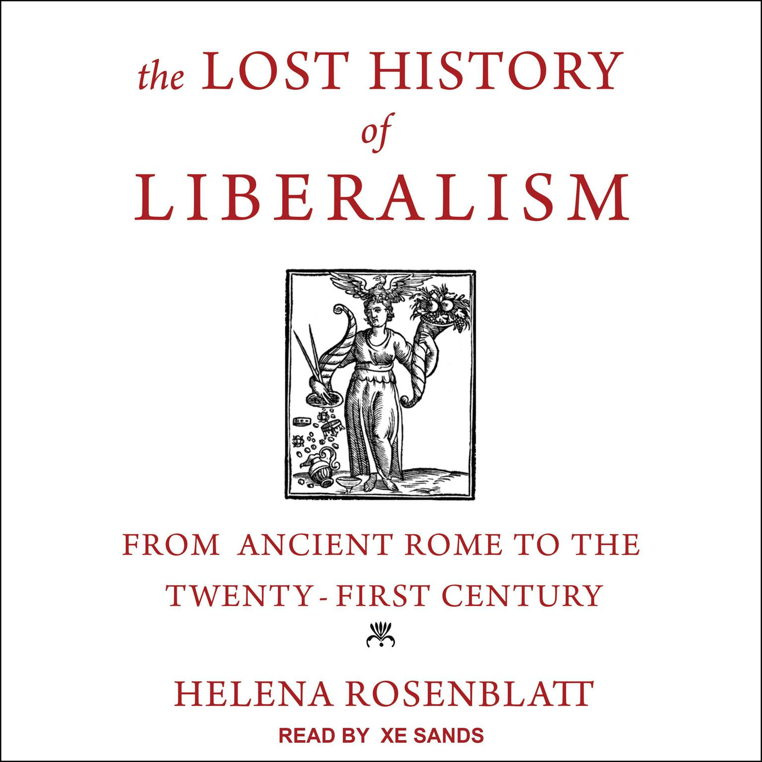 Printable The Lost History of Liberalism: From Ancient Rome to the Twenty-First Century Audiobook Cover Art