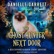 The Ghost Hunter Next Door Audiobook, by Danielle Garrett
