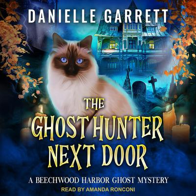 The Ghost Hunter Next Door Audiobook, by Danielle Garrett