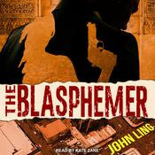 The Blasphemer: A Raines and Shaw Thriller Audiobook, by John Ling