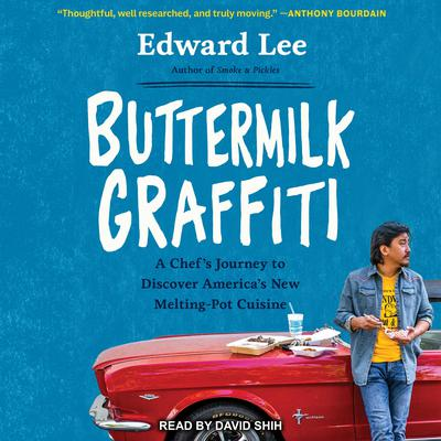Buttermilk Graffiti: A Chef's Journey to Discover America's New Melting-Pot Cuisine Audiobook, by Edward Lee
