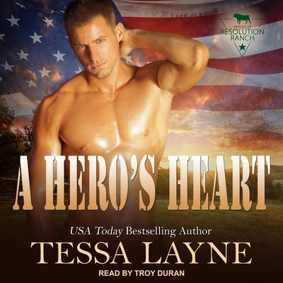 A Heros Heart: Resolution Ranch Audiobook, by Tessa Layne
