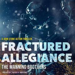 Fractured Allegiance Audiobook, by Allen Manning, Brian Manning