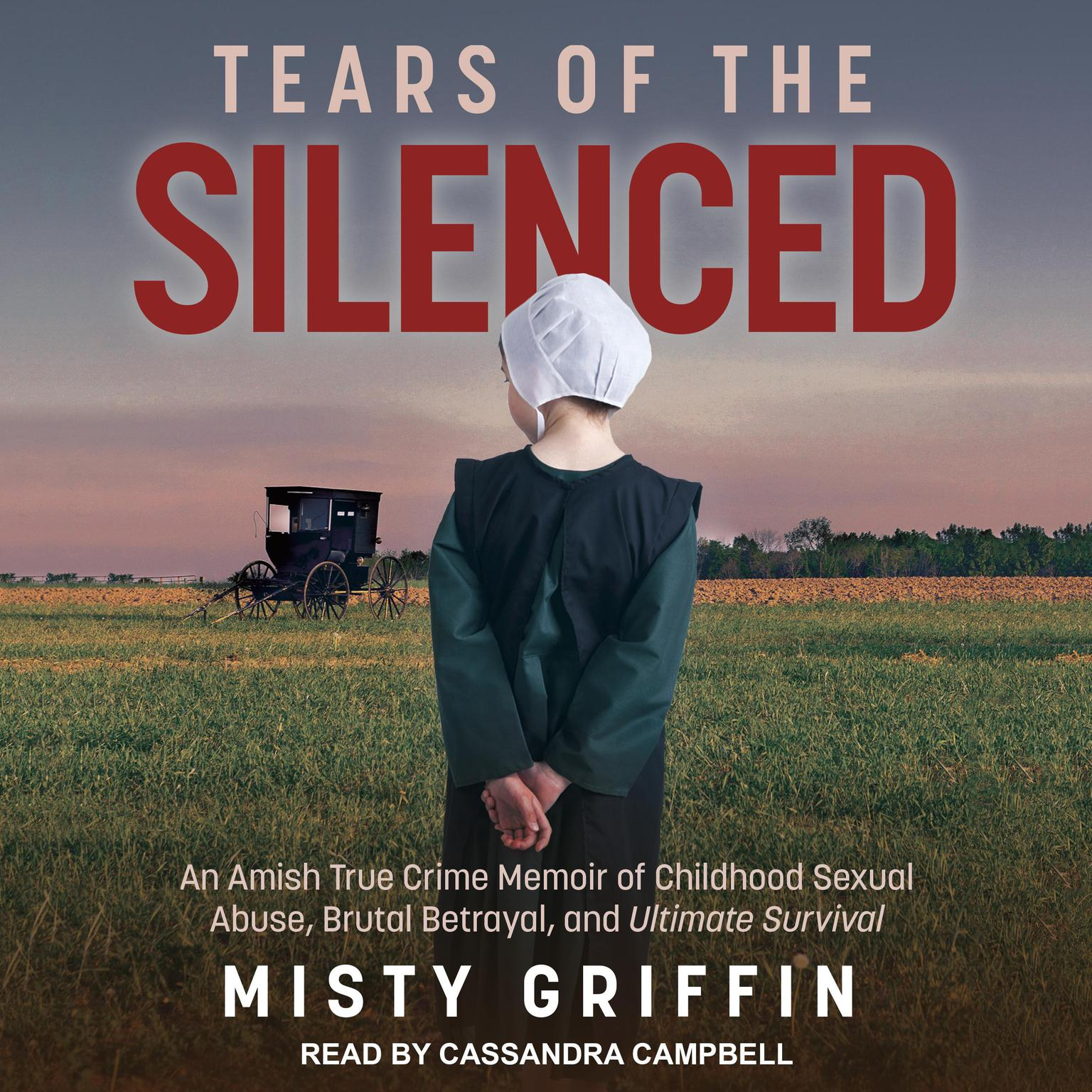 Printable Tears of the Silenced: An Amish True Crime Memoir of Childhood Sexual Abuse, Brutal Betrayal, and Ultimate Survival Audiobook Cover Art