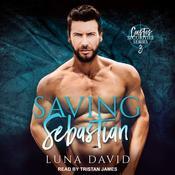 Saving Sebastian: A Catharsis Novel Audiobook, by Luna David