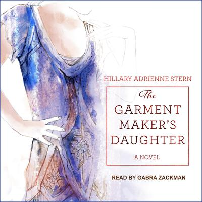 The Garment Maker's Daughter Audiobook, by Hillary Adrienne Stern