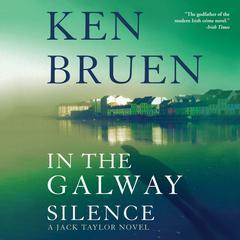 In the Galway Silence Audiobook, by Ken Bruen