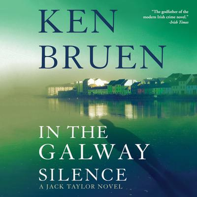 In the Galway Silence Audiobook, by Ken Bruen