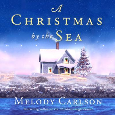 A Christmas by the Sea Audiobook, by Melody Carlson