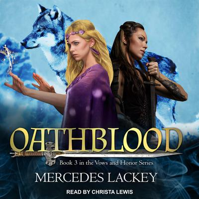 Oathblood Audiobook, by Mercedes Lackey