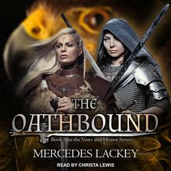 The Oathbound Audiobook, by Mercedes Lackey