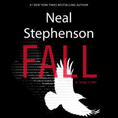 Fall; or, Dodge in Hell: A Novel Audiobook, by Neal Stephenson