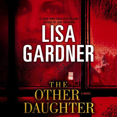 The Other Daughter: A Novel Audiobook, by Lisa Gardner