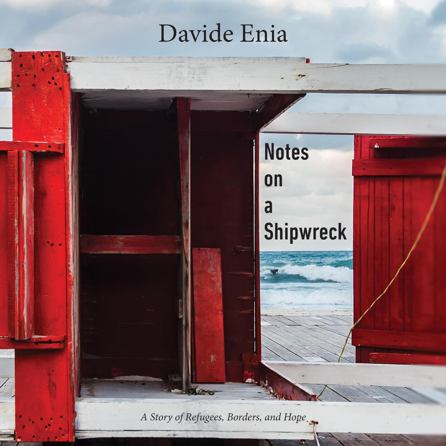 Printable Notes on a Shipwreck: A Story of Refugees, Borders, and Hope Audiobook Cover Art