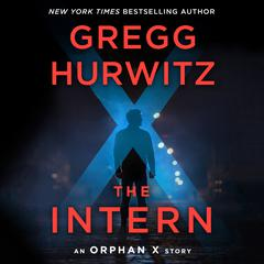 The Intern: An Orphan X Short Story Audiobook, by Gregg Hurwitz