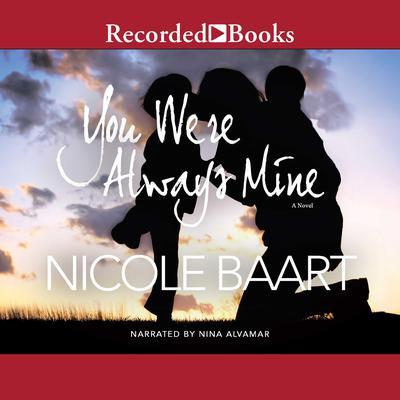 You Were Always Mine Audiobook, by Nicole Baart
