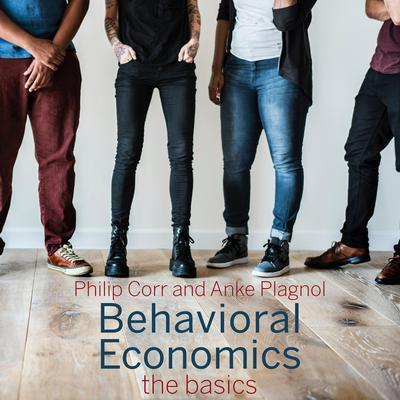 Behavioral Economics: The Basics Audiobook, by Philip Corr