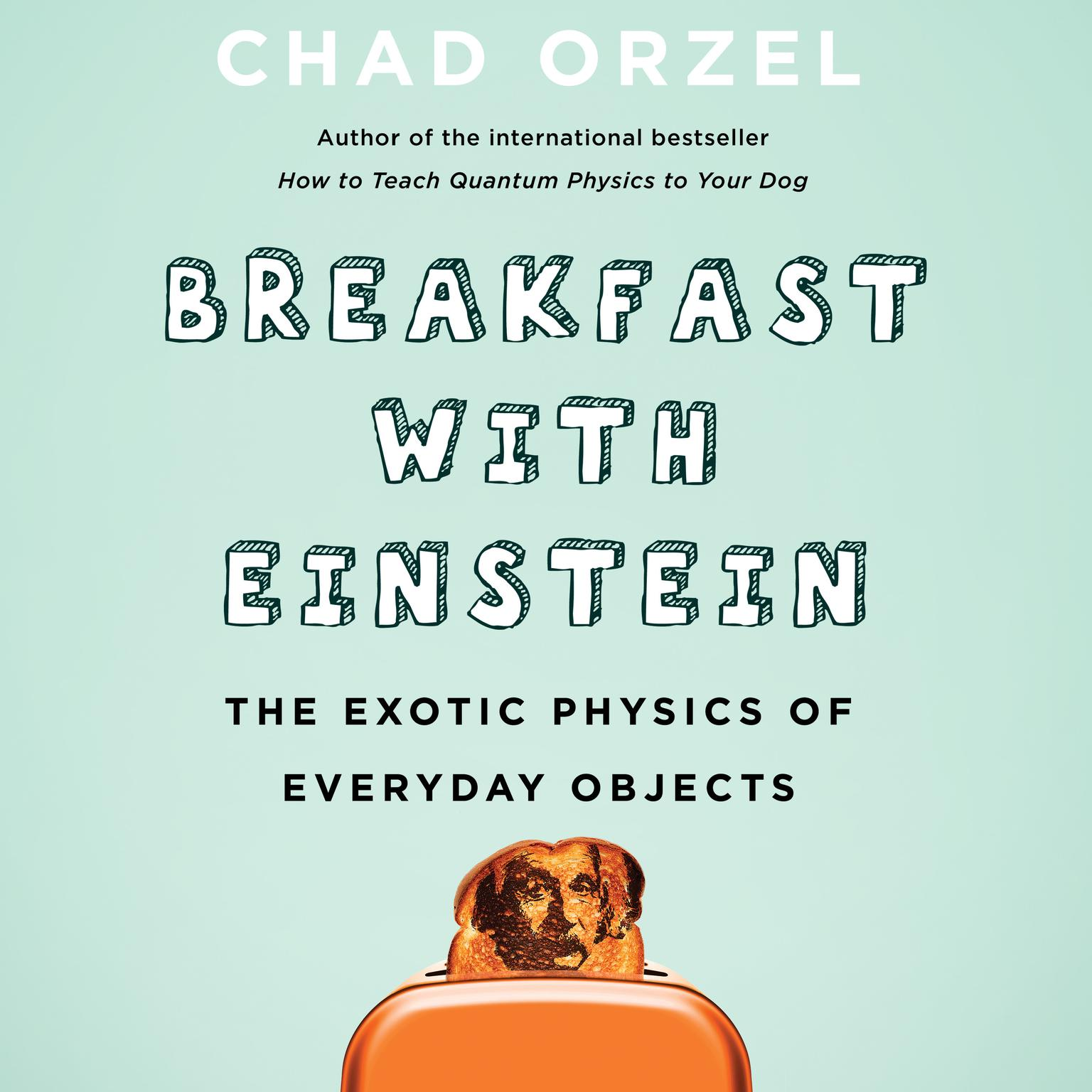 Printable Breakfast with Einstein: The Exotic Physics of Everyday Objects Audiobook Cover Art