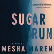 Sugar Run: A Novel Audiobook, by Mesha Maren