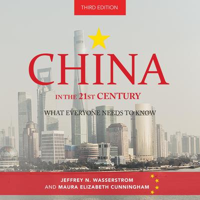 China in the 21st Century: What Everyone Needs to Know, 3rd Edition Audiobook, by Jeffrey N. Wasserstrom