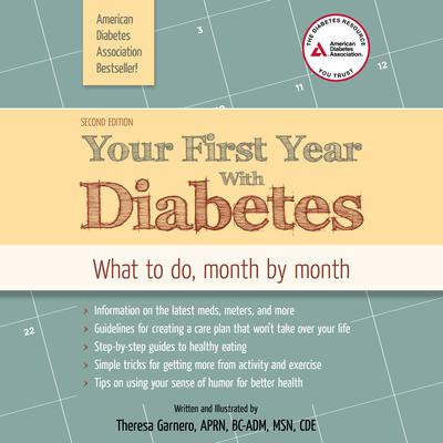 Your First Year with Diabetes: What to Do, Month by Month Audiobook, by Theresa Garnero, APRN, BC-ADM, MSN, CDE