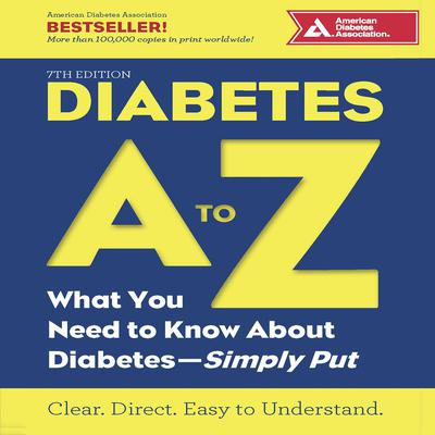 Diabetes A to Z: What You Need to Know about Diabetes—Simply Put Audiobook, by American Diabetes Association
